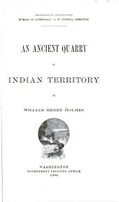 An Ancient Quarry in Indian Territory: Volume 21