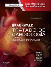 Braunwald. Tratado de cardiología + ExpertConsult: Texto de medicina cardiovascular, Edición 10