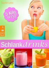 Schlank-Drinks: Gesunde Smoothies und andere Fett-weg-Getränke zum Abnehmen und Heilfasten. Trink dich schlank, fit und gesund! Bis zu 5 Kilo weg ohne Diät und Heißhunger