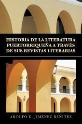 Historia de la Literatura PuertorriqueÑa a TravÉs de Sus Revistas Literarias