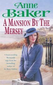 A Mansion By the Mersey: Sometimes the past can't be forgotten…