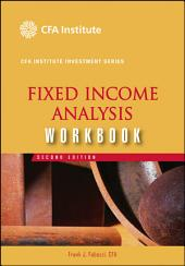 Fixed Income Analysis Workbook: Edition 2
