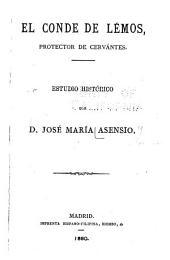El Conde de Lémos, protector de Cervántes: estudio histórico