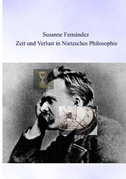 Zeit und Verlust in Nietzsches Philosophie PDF