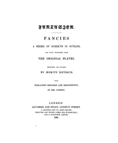 Fantasien. Fancies, designed and etched by M. Retzsch, with prefatory remarks and descriptions [in Engl., Fr. and Germ.] by mrs. Jameson