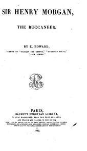 Sir Henry Morgan, the Buccaneer: Volume 1