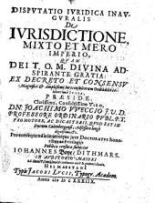 Disputatio iuridica inauguralis De iurisdictione, mixto et mero imperio, quam Dei T.O.M. divina adspirante gratia: ... praeside ... Joachimo VVeccio J.U.D. ... publicae censurae subjiciet Iohanne Boye, Dithmars. ..