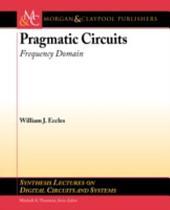 Pragmatic Circuits: Frequency Domain