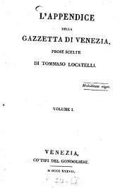 L' appendice della Gazzetta di Venezia: Prose scelte, Volume 1