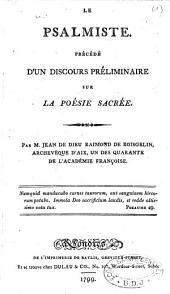 Le psalmiste précédé d'un discours préliminaire sur la poésie sacrée. Par Jean de Dieu Raymond de Boisgelin...