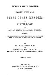North American first class reader: the sixth book of Tower's series for common schools