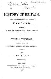 The History of Britain: That Part Especially Now Called England, from the First Traditional Beginning Continued to the Norman Conquest