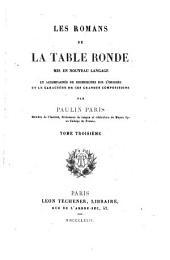 Les Romans de la Table Ronde: Mis en nouveau langage et accompagnés de recherches sur l'origine et le caractère de ces grandes compositions Par Paulin Paris, Volume3