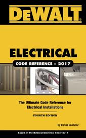 DEWALT Electrical Code Reference: Based on the 2017 NEC: Edition 4