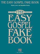 The Easy Gospel Fake Book (Songbook)