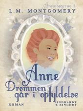 Anne – Drømmen går i opfyldelse: Bind 3