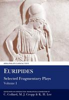 Euripides  Selected Fragmentary Plays PDF