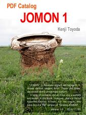PDF Catalog JOMON 1: The Jomon is Japanese ancient earthenware, it are straw-rope patterned pottery.