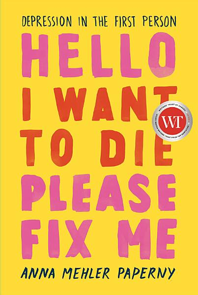 Download Hello I Want to Die Please Fix Me Book