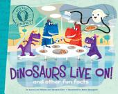 Dinosaurs Live On!: and other fun facts (with audio recording)