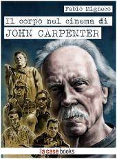Il corpo nel cinema di John Carpenter