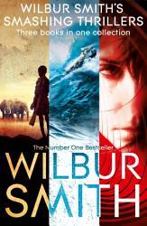 Wilbur Smith S Smashing Thrillers Book PDF