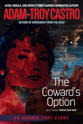 The Coward's Option: also includes Tasha's Fail-Safe