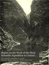 Report on the Work of the Horn Scientific Expedition to Central Australia: Part 1