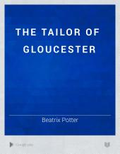 The Tailor of Gloucester: Volume 1910