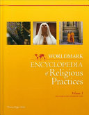 Worldmark Encyclopedia of Religious Practices: Religions and denominations