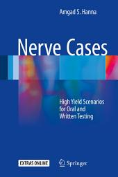 Nerve Cases: High Yield Scenarios for Oral and Written Testing