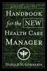 Handbook For The New Health Care Manager Book PDF
