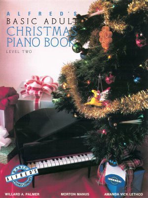Alfred s Basic Adult Piano Course  Christmas Piano Book 2 PDF