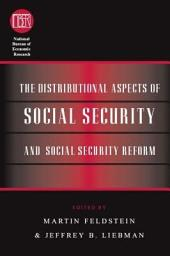 The Distributional Aspects of Social Security and Social Security Reform