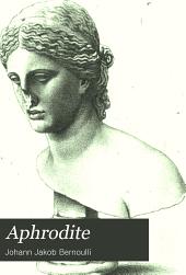 Aphrodite: Ein Baustein zur griechischen Kunstmythologie