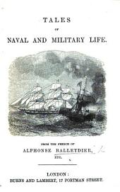 "Tales of Naval and Military Life. From the French. [Selections from the ""Veillées maritimes"" and the ""Veillées militaires,"" with two additional tales.]"