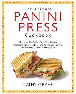 The Ultimate Panini Press Cookbook Book