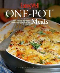 Eatingwell One Pot Meals Easy Healthy Recipes For 100 Delicious Dinners Book PDF