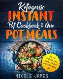 Ketogenic Instant Pot Cookbook and One Pot Meals