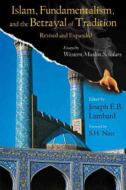 Islam  Fundamentalism  and the Betrayal of Tradition PDF