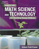 Inquiry Into Math  Science  and Technology for Teaching Young Children PDF