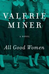 All Good Women: A Novel