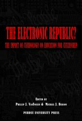 The Electronic Republic?: The Impact of Technology on Education for Citizenship