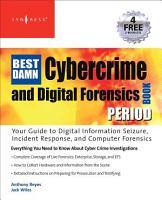 The Best Damn Cybercrime and Digital Forensics Book Period PDF