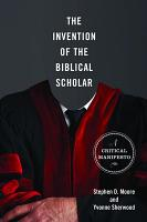 The Invention of the Biblical Scholar PDF