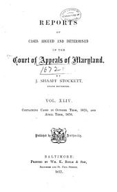 Maryland Reports: Cases Adjudged in the Court of Appeals of Maryland, Volume 44
