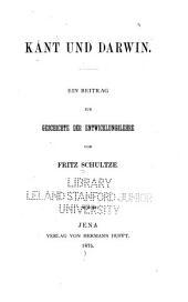 Kant und Darwin: Ein Beitrag zur Geschichte der Entwicklungslehre