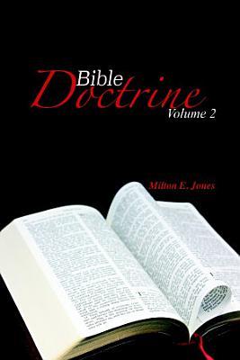 Bible Doctrine Volume Two