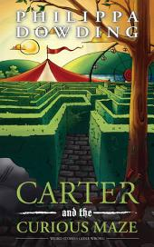 Carter and the Curious Maze: Weird Stories Gone Wrong