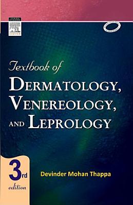 Textbook of Dermatology  Leprology   Venereology   E Book
